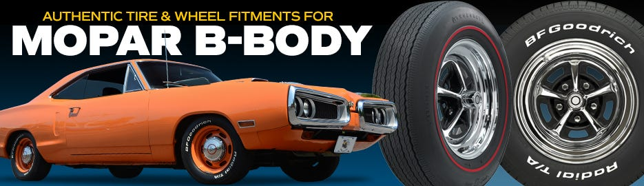 Authentic MOPAR b-Body Tire & Wheel Fitments